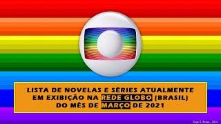 LISTAGEM NOVELAS ATUAIS MARÇO 2021 REDE GLOBO BRASIL