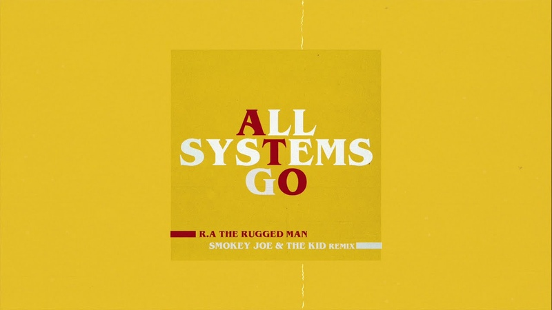 R A The Rugged Man All Systems Go Smokey Joe The Kid Remix