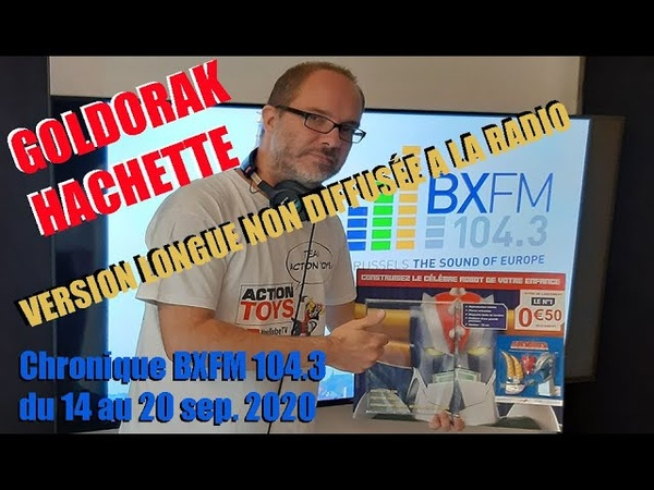 Chronique BXFM 104 3 du 15 au 21 sep 2020 GOLDORAK HACHETTE