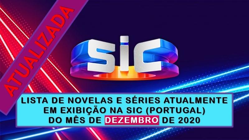 LISTAGEM NOVELAS ATUAIS DEZEMBRO 2020 SIC PORTUGAL ATUALIZADO
