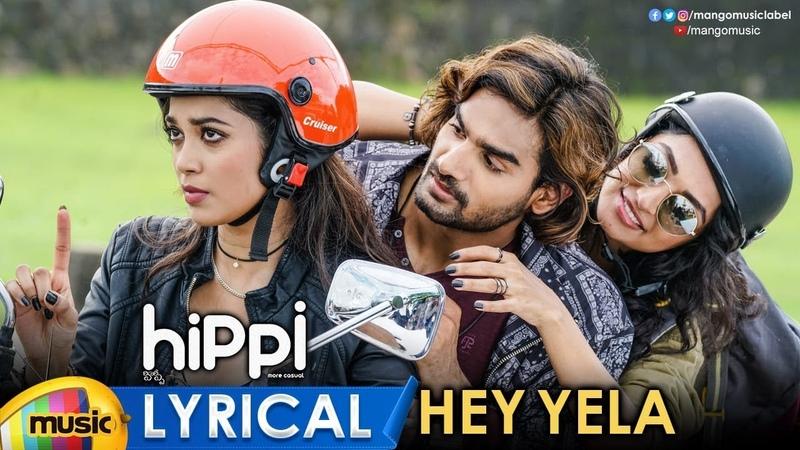Hippi Movie Songs Hey Yela Full Song Lyrical Kartikeya Digangana Blaaze Nivas K Prasanna
