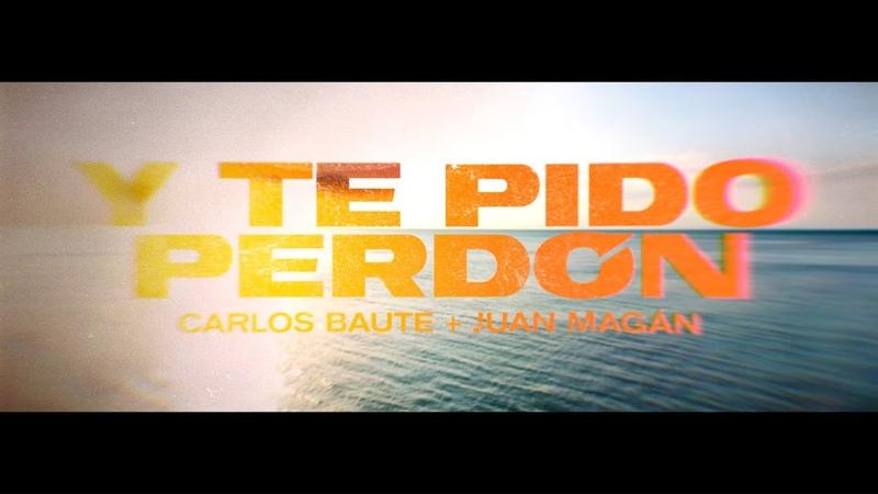 Carlos Baute - Y te pido perdón feat. Juan Magán (Videoclip Oficial)