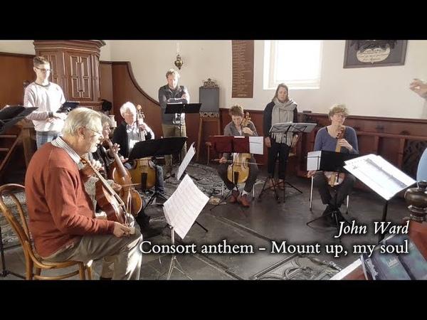John Ward Consort anthem Mount up my soul