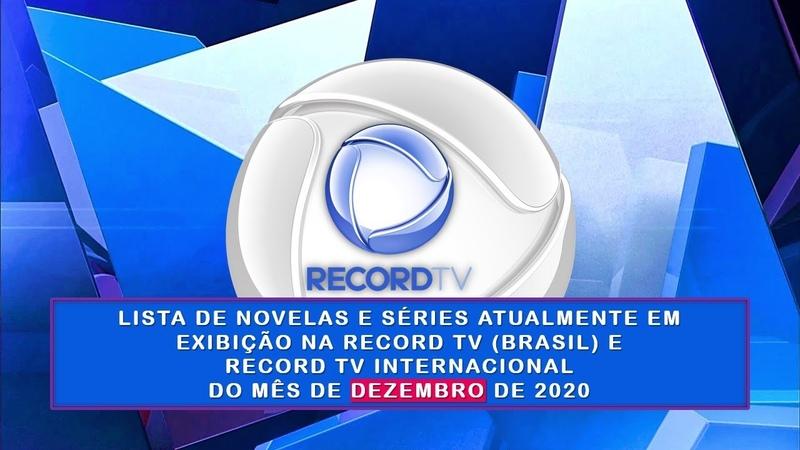 LISTAGEM NOVELAS ATUAIS DEZEMBRO 2020 RECORD TV BRASIL