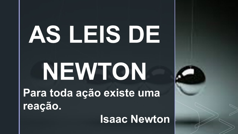 AULA 7 AS LEIS DE NEWTON PARTE 1