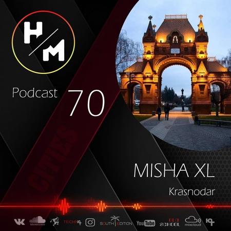 MISHA XL - HM PODCAST 70 vol.3 - LIVE MIX 70