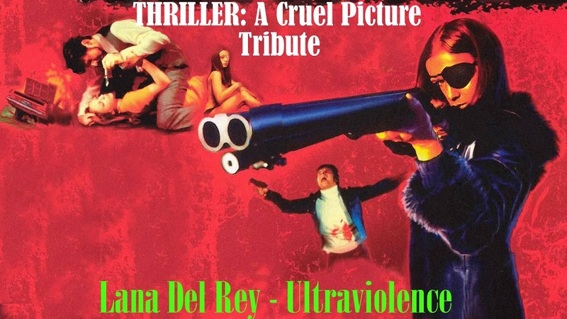Lana Del Rey Ultraviolence Thriller A Cruel Picture Tribute
