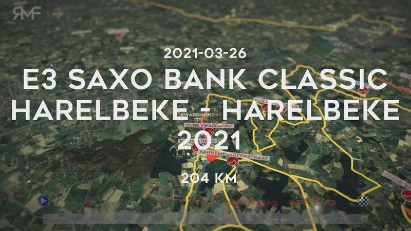 E3 Saxo Bank Classic 2021 Harelbeke Harelbeke Route Animation Profile all cobble sectors