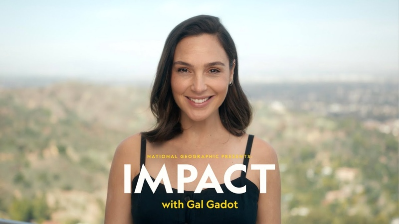 IMPACT episode 3 The Ripple Effect National Geographic Presents IMPACT with Gal Gadot