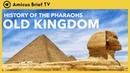 Древнеегипетское Древнее царство Ок. 2686 - 2183 гг. до н.э.