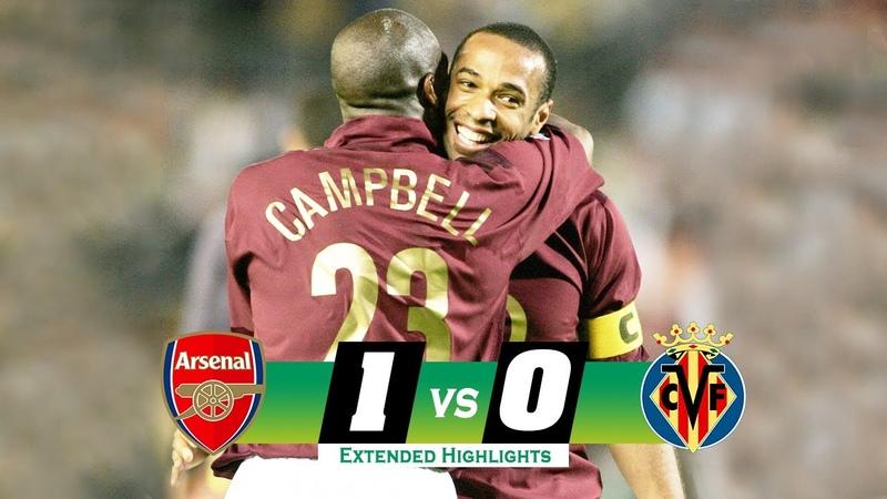 Arsenal vs Villarreal 1 0 agg Highlights Goals Semi finals UCL 2005 2006