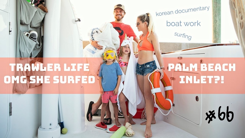 OMG SHE SURFED PALM BEACH INLET! 66 Trawler life aboard a NORDHAVN 55!
