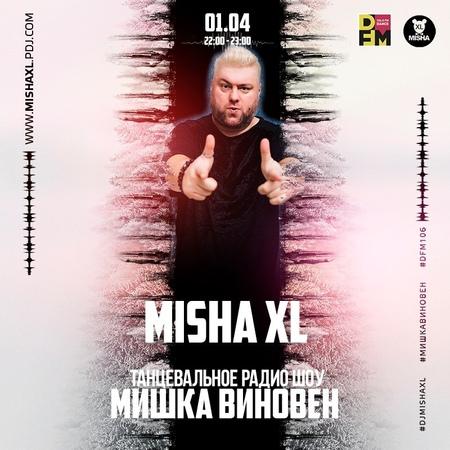MISHA XL - MISHKA VINOVEN 134 - DFM LIVE MIX 134